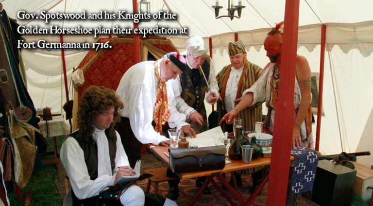 Living History Encampment Celebrating the 300th Anniversary of the Knights of the Golden Horseshoe Expedition at Germanna 17 and 18 September, 10am to 4pm
